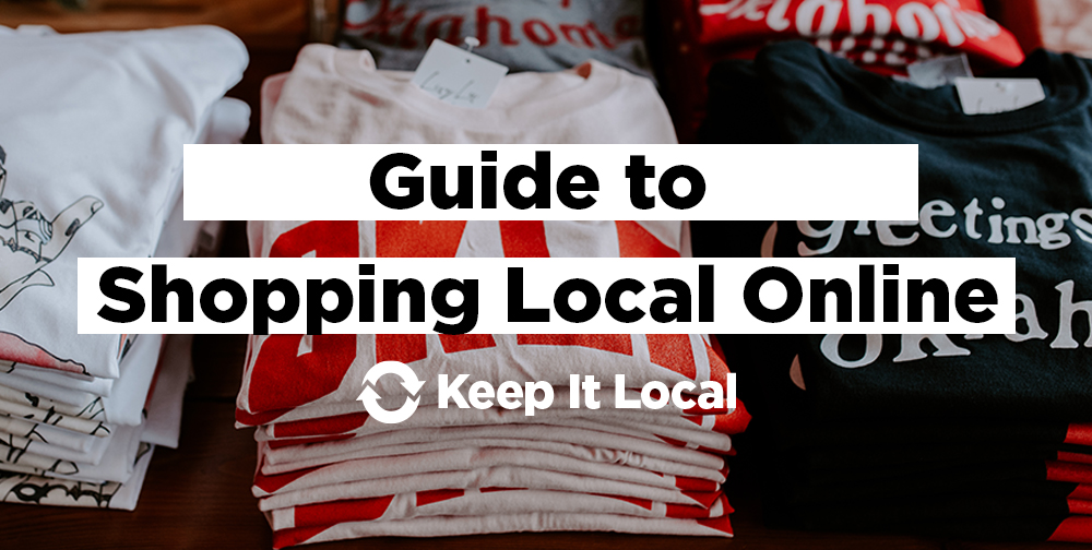 Guide to Shopping Local Online / Keep It Local OK