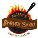 Mama's Brown Suga Food For The Soul